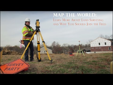 Map the World: Learn More About Land Surveying and Why You Should Join the Field