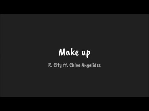 Make up - R. City ft. Chloe Angelides