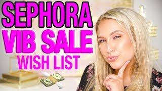 Sephora VIB sale Wish list! What I'm buying 2018