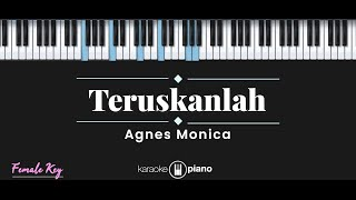Teruskanlah Agnes Monica Karaoke Piano Female Key
