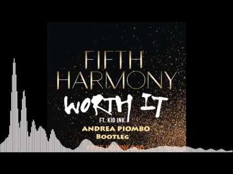 Fifth Harmony - Worth It Ft. Kid Ink ( Andrea Piombo Remix) [Free Download]