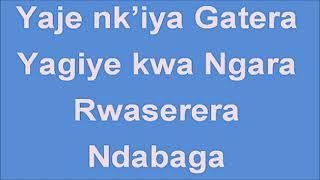 Imigani : Yaje nk'iya Gatera; Yagiye kwa Ngara; Rwaserera; Ndabaga