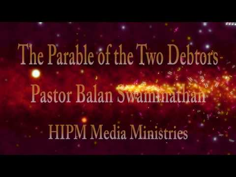 The Parable of the Two Debtors - Pastor Balan