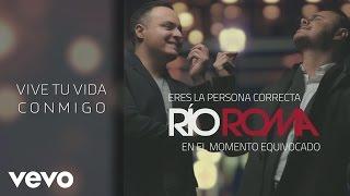 Río Roma - Vive Tu Vida Conmigo (Cover Audio)