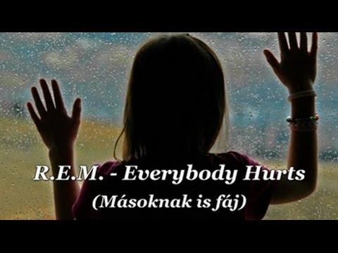 R.E.M. -  Everybody Hurts / Másoknak is fáj  (magyar felirattal)