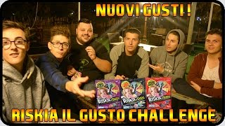 RISKIA IL GUSTO CHALLENGE : NUOVI GUSTI ! w/Mates & Klaus