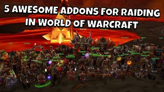 5 Awesome Addons for Raiding in World of Warcraft