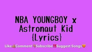NBA Youngboy x Astronaut Kid  Lyrics