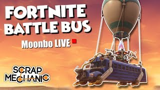 Building the FORTNITE BATTLE BUS! - Moonbo LIVE - Scrap Mechanic Gameplay