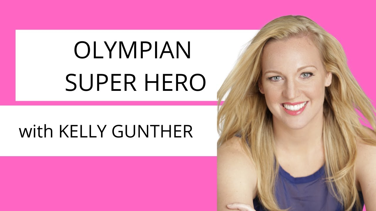 Olympian Super Hero in You with Kelly Gunther