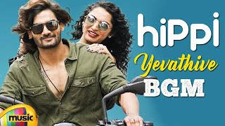 #Hippi Movie Songs BGM | Yevathive Full Song BGM | Kartikeya | Digangana | Shraddha Das | #MMT
