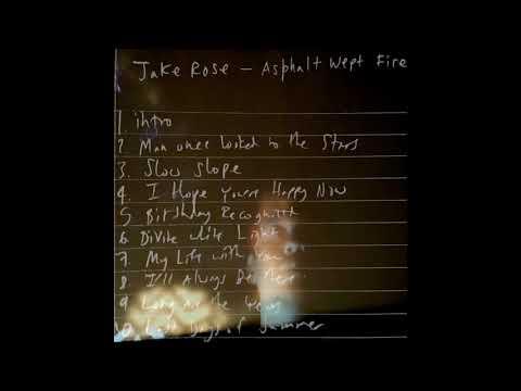 Jake Rose - Asphalt Wept Fire - 2019 (Full Album)