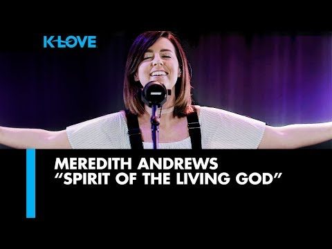 "Meredith Andrews ""Spirit Of The Living God"" LIVE at K-LOVE Radio"