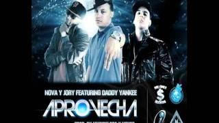 Aprovecha- Nova & Jory Ft  Daddy Yankee (ORIGINAL) (Con Letra).