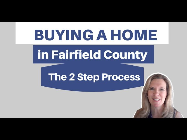 Buying a Home in Fairfield County | It's a 2 step process| Real Estate Fairfield CT