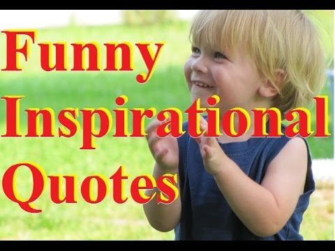 Funny Inspirational Quotes - Quotes And Sayings ...