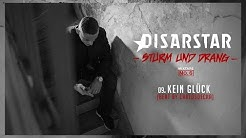 Disarstar - Kein Glück (»Sturm und Drang« Mixtape)