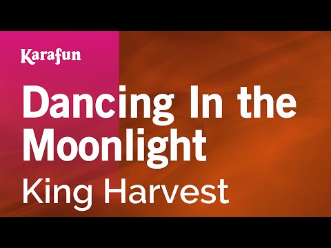 Karaoke Dancing In the Moonlight - King Harvest *
