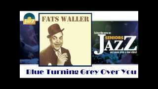 Fats Waller - Blue Turning Grey Over You (HD) Officiel Seniors Jazz