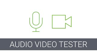 How to Test Your Webcam and Microphone with Audio Video Tester