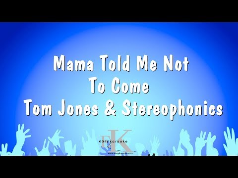 Mama Told Me Not To Come - Tom Jones & Stereophonics (Karaoke Version)