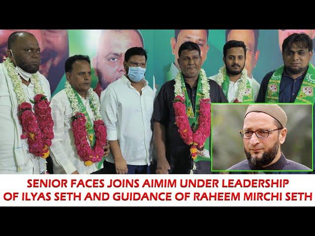 SENIOR FACES JOINS AIMIM UNDER LEADERSHIP OF ILYAS SETH & GUIDANCE OF RAHEEM MIRCHI SETH