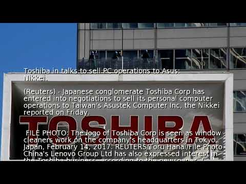 Toshiba in talks to sell PC operations to Asus: Nikkei
