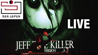 JEFF THE KILLER Theme (Live at San Japan XI) Sweet Dreams Are Made Of Screams