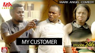 MY CUSTOMER (Mark Angel Comedy Episode 246)