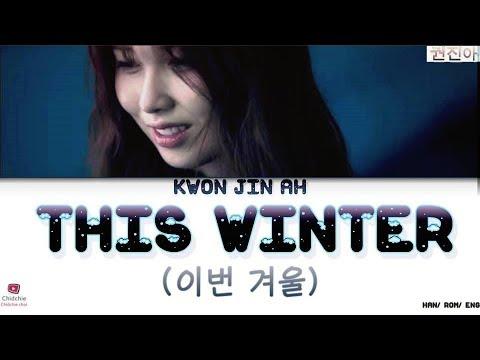 Kwon Jin Ah (권진아) - This Winter (이번 겨울) [HAN/ROM/ENG] Lyrics (가사)