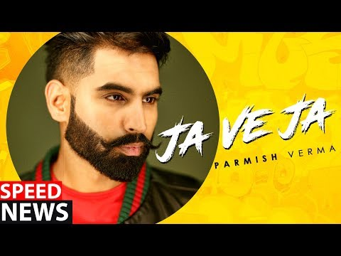Parmish Verma | Ja Ve Ja (News) | Releasing On 13th March | Speed Records