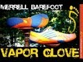 Initial Review Vapor Glove by Merrell Barefoot