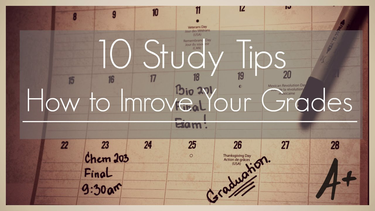 study tips ii how to improve your grades 10 study tips ii how to improve your grades