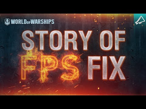Story of FPS Fix [World of Warships]