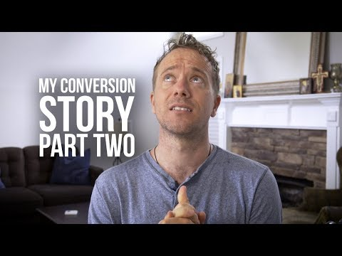 From Agnosticism to Catholicism: My Conversion Story (Part Two)