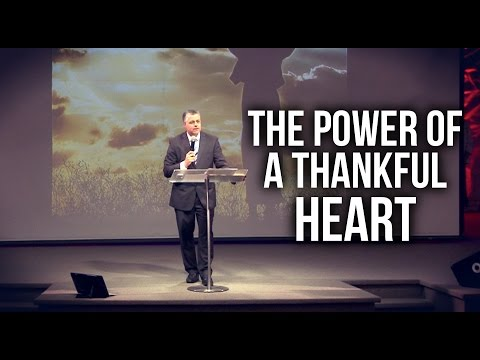 """""""The Power of a Thankful Heart"""" - Pastor Jack Leaman"""