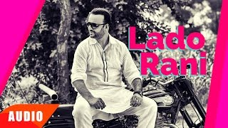 Lado Rani ( Full Audio Song) | Surjit Bhullar | Punjabi Song Collection | Speed Records