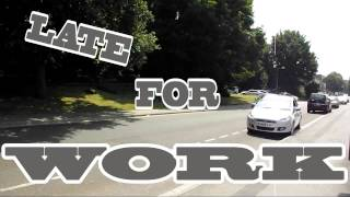 Late For Work Trailer