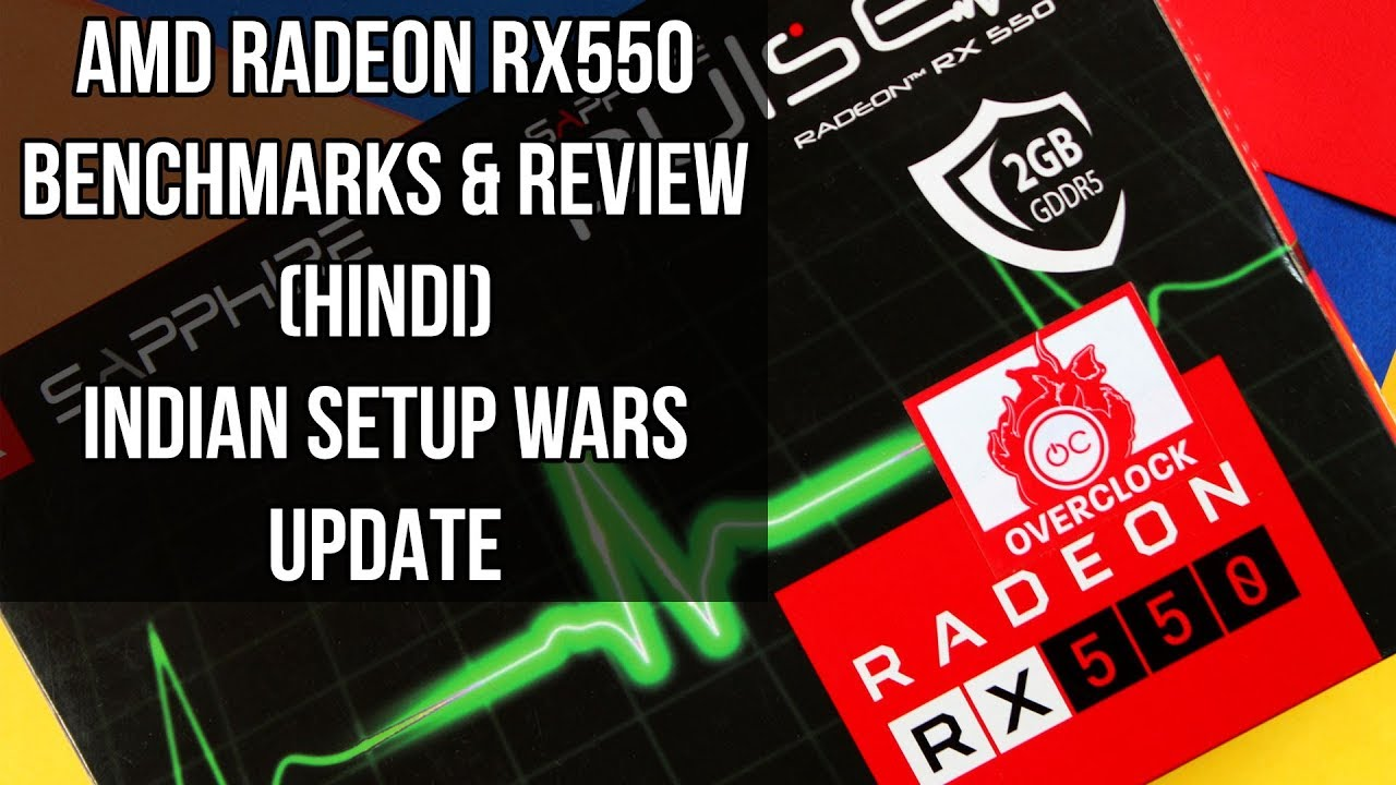 Sapphire Radeon RX550 Benchmarks & Review [HINDI] RX 550 ...