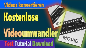 Kostenlose Video Converter Deutsch: Videos umwandeln (Test & Tutorial)