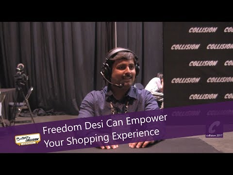 Freedom Desi Can Empower Your Shopping Experience at Collision 2017