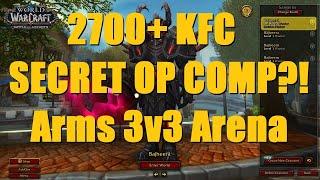 2700+ KFC: SECRET OP COMP?! (Arms Warrior 3v3) - WoW BFA 8.3 Season 4 PvP