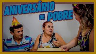 ANIVERSÁRIO DE POBRE!