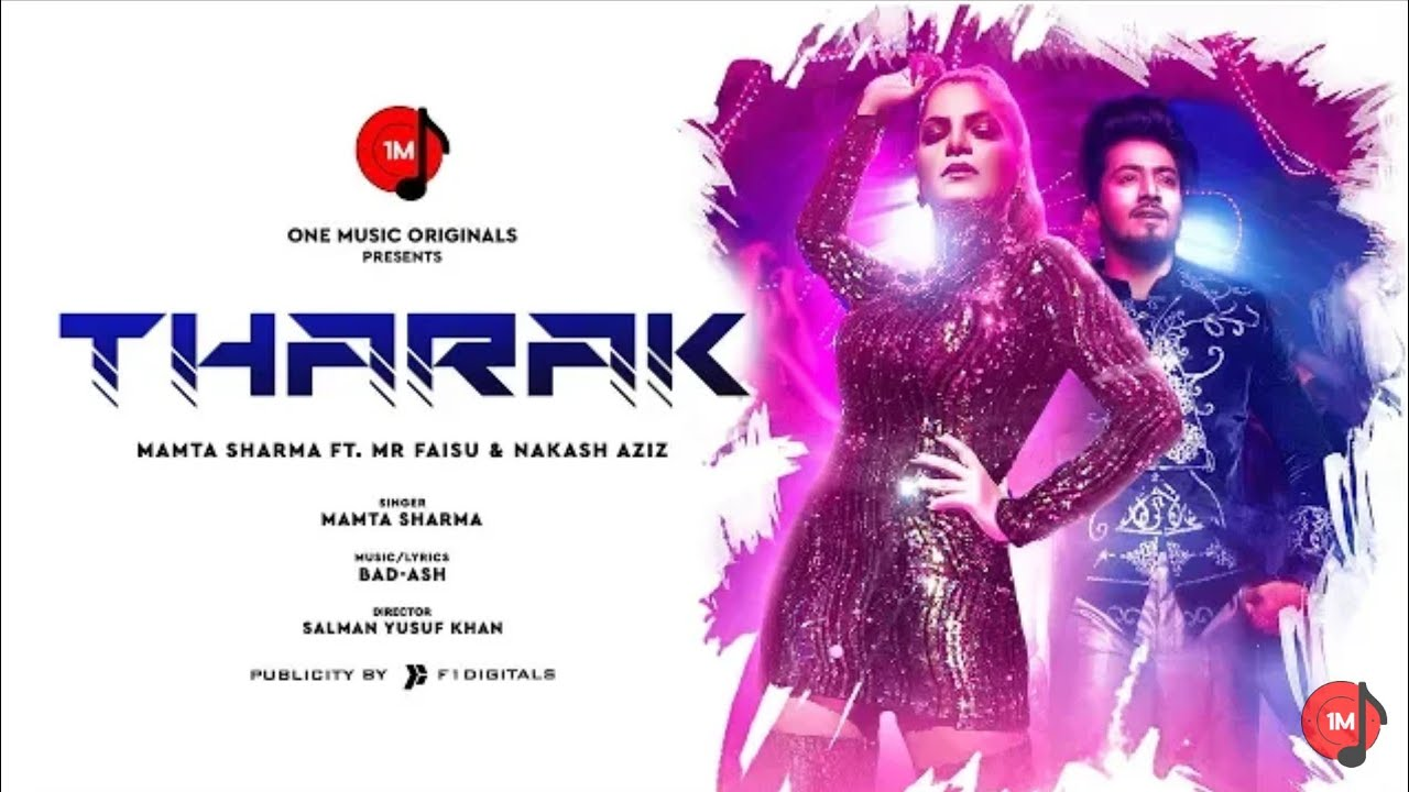 Tharak Official Video Mamta Sharma Feat Mr Faisu Nakash Aziz Bad Ash Latest Hindi Song Youtube