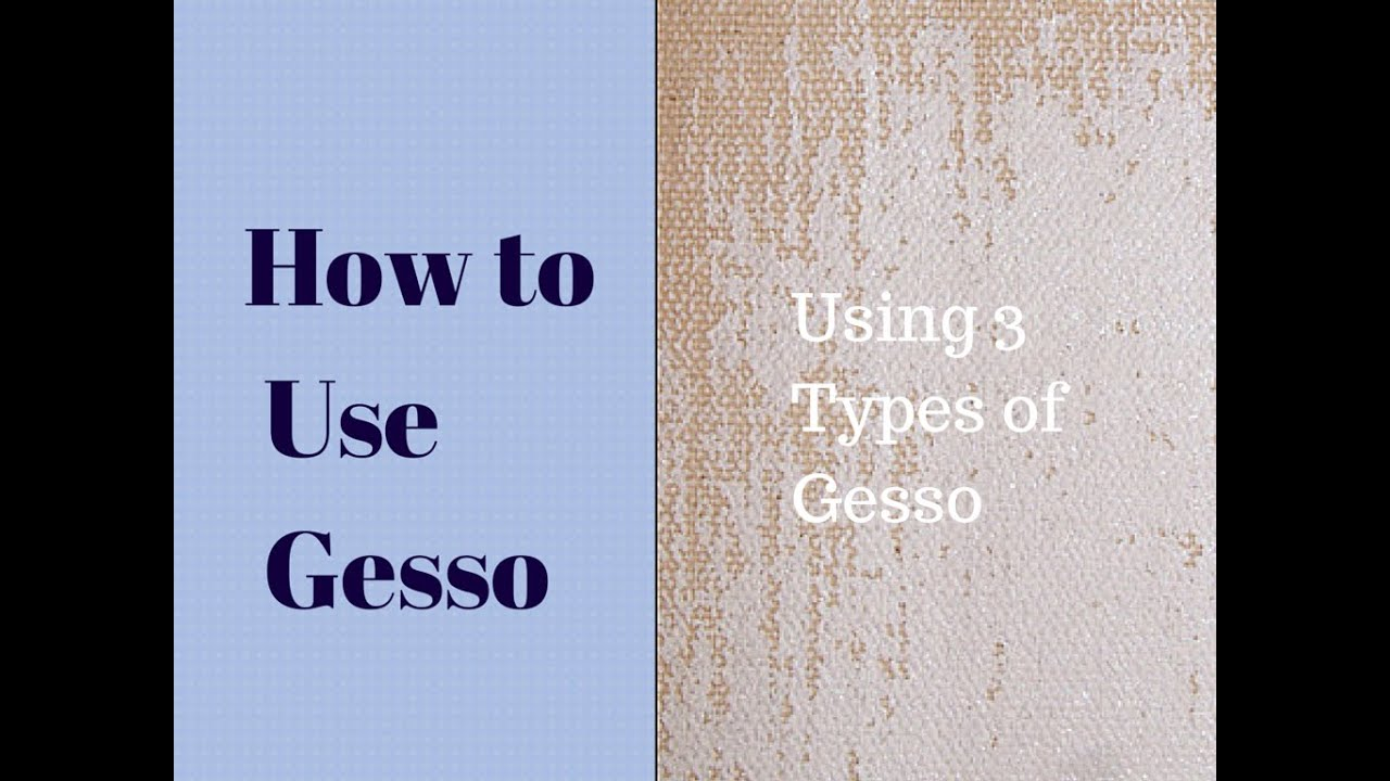 How Gesso Is Used Acrylic Gesso Tint Gesso And