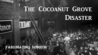 The Cocoanut Grove Disaster | Historic Disaster Documentary | Fascinating Horror