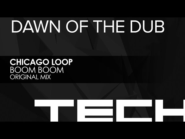 Chicago Loop - Boom Boom (Original Mix)