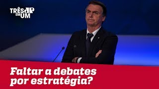Bolsonaro admite que pode faltar a debates por estratégia