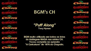 CHAVES & CHAPOLIN - BGM Original - Puff Along