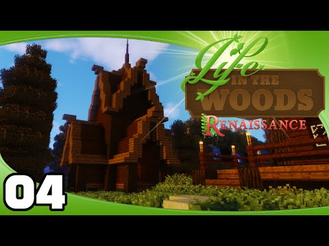 Life in the Woods: Renaissance - Ep. 4: Starting the Enchanting House